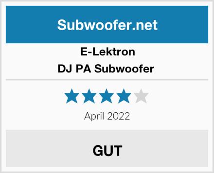 E-Lektron DJ PA Subwoofer  Test