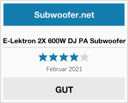 E-Lektron 2X 600W DJ PA Subwoofer Test
